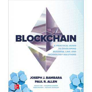 Blockchain A Practical Guide to Developing Business Law and Technology Solutions