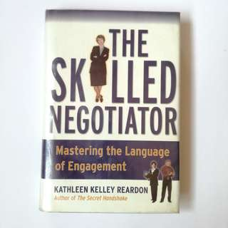 The Skilled Negotiator - Kathleen Kelley Reardon