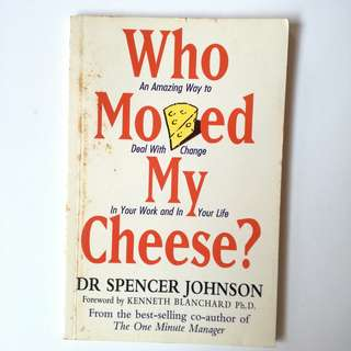 Who Moved My Cheese - Dr Spencer Johnson