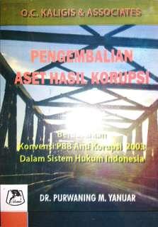 PENGEMBALIAN ASET HASIL KORUPSI Berdasarkan Konvensi PBB Anti Korupsi 2003 Dalam Sistem Hukum Indonesia   DR. PURWANING M. YANUAR    Alumni  ORIGINAL