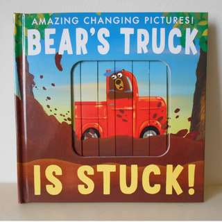 Book 2 -- Bear's Truck Is Stuck! (Amazing Changing Pictures!)
