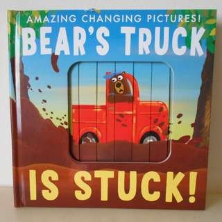 Book 1 -- Bear's Truck Is Stuck! (Amazing Changing Pictures!)
