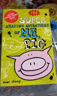 The super amazing adventure of me, PIG