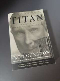 Titan, Biography of John D. Rockefeller by Ron Chernow