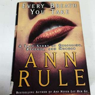EVERY BREATH YOU TAKE - ANN RULE BOOK (HARDCOVER)