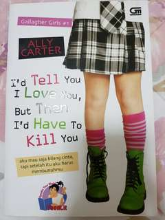 Novel I'd Tell You I Love You, But Then I'd Have to Kill You (by Ally Carter)