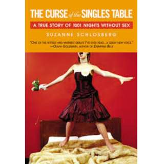 The Curse of the Singles Table: A True Story of 1001 Nights Without Sex by Suzanne Schlosberg