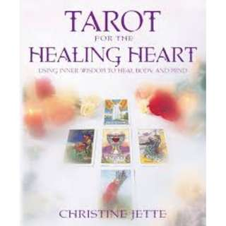 Tarot for the Healing Heart: Using Inner Wisdom to Heal Body and Mind by Christine Jette