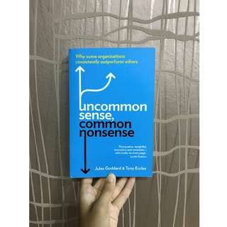 Uncommon Sense, Common Nonsense by Jules Goddard and Tony Eccles