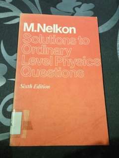 M. Nelkon - Solutions to Ordinary Level Physics Questions