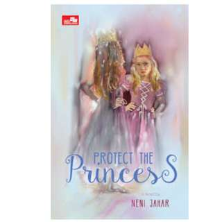 Ebook Protect The Princess - Neni Jahar