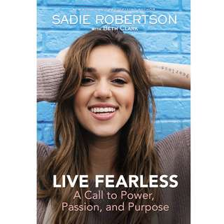 Live Fearless: A Call to Power, Passion, and Purpose by Sadie Robertson - EBOOK