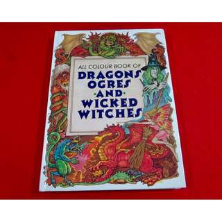 All Colour Book of Dragons, Ogres and Wicked Witches