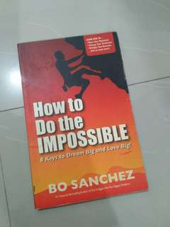 How to do the impossible by Bo Sanchez