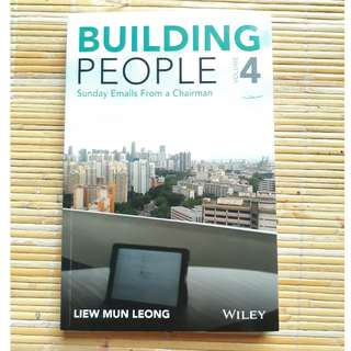 Building People: Sunday Emails from a Chairman by Mun Leong Liew