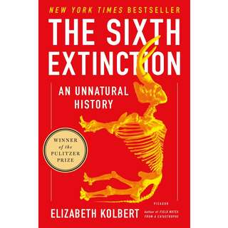 The Sixth Extinction: An Unnatural History by Elizabeth Kolbert - EBOOK