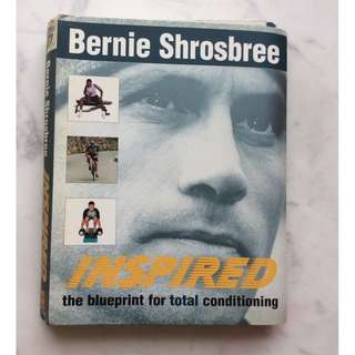 Inspired the blueprint for total conditioning by Bernie Shrosbree