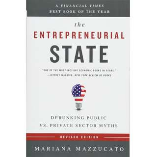 The Entrepreneurial State: Debunking Public vs. Private Sector Myths by Mariana Mazzucato - EBOOK