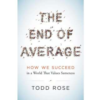 The End of Average: How We Succeed in a World That Values Sameness by Todd Rose - EBOOK