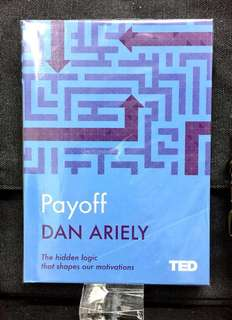 # Highly Recommended《Bran-New Hardcover + TED TALK Speaker Book + Reveal That Motivation Is Far More Complex Than We Imagined & Explores The True Nature of It》Dan Ariely - PAYOFF : The Hidden Logic That Shapes Our Motivations