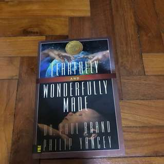 Fearfully and wonderfully made by Dr Paul Brand and Philip Yancey