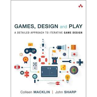 Games, Design and Play A Detailed Approach to Iterative Game Design