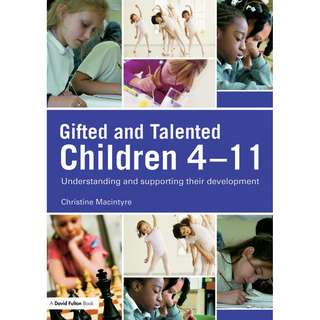 Gifted and Talented Children 4 11 Understanding and supporting their development