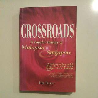 Crossroads. A Popular History Of Malaysia And Singapore