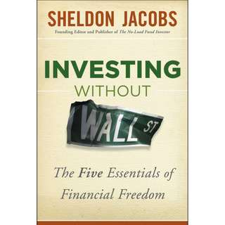 Investing without Wall Street The Five Essentials of Financial Freedom