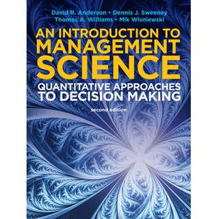 An Introduction to Management Science Quantitative Approaches to Decision Making 2nd Second Edition by David R. Anderson, Dennis J. Sweeney, Thomas A. Williams, Mik Wisniewski - Cengage Learning