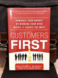 # Highly Recommended《Bran-New + Hardcover Edition + How To Be The Brand Your Best Customers Love》Bolivar J. Bueno - CUSTOMERS FIRST : Dominate Your Market by Winning Them Over Where It Counts the Most