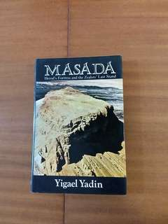 Massada by Y Yadin- Herod's Fortress and the Zealot's last stand