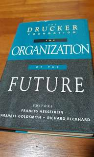 ORGANIZATION OF THE FUTURE - The Drucker Foundation