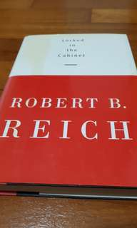 LOCKED IN THE CABINET - Robert B. Reich