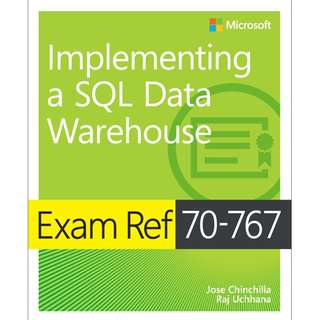 Microsoft Press Exam Ref 70 767 Implementing a SQL Data Warehouse