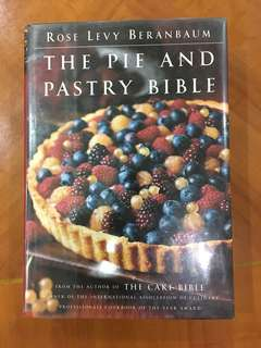 The Pie and Pastry Bible by Rose Levy Beranbaum