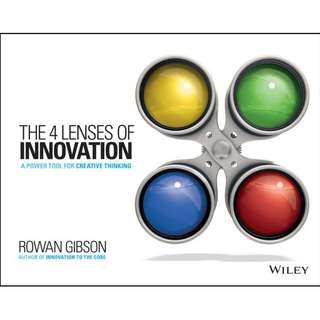 The Four Lenses of Innovation A Power Tool for Creative Thinking