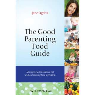 The good parenting food guide managing what children eat without making food a problem
