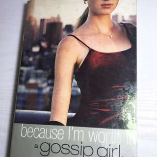 📚 BOOK:  Gossip Girl - Because I'm Worth It
