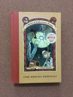 A Series of Unfortunate Events Book 8: The Hostile Hospital