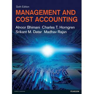 Management and Cost Accounting 6th Sixth Edition by Alnoor Bhimani, Charles T. Horngren, Srikant M. Datar, Madhav Rajan - Pearson