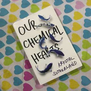 Our Chemical Hearts by Krystal Sutherland Book