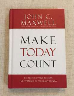 Make Today Count - John C. Maxwell
