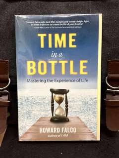 《Bran-New + How Adjusting Your Perception On Time Can Empower You To Realise Hopes & Dreams》Howard Falco - TIME IN A BOTTLE : Mastering The Experience Of Life