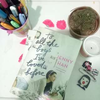To all the boys I've loved before -by Jenny Han