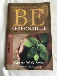 Be Responsible (1 Kings): Being Good Stewards of God's Gifts (The BE Series Commentary) by Warren W Wiersbe