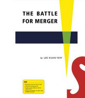 Battle for Merger by Lee Kuan Yew LKY