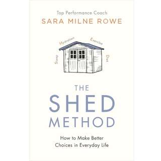 The SHED Method: Making Better Choices When It Matters by Sara Milne Rowe - EBOOK