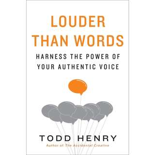 Louder than Words: Harness the Power of Your Authentic Voice by Todd Henry - EBOOK