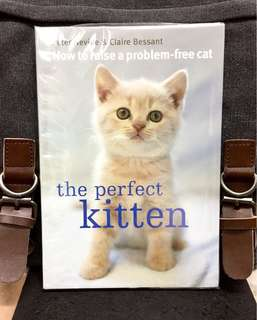 《Bran-New Practical & Easy Guide On Cat Raising》Peter Neville & Claire Bessant - THE PERFECT KITTEN : How To Raise A Problem-Free Cat